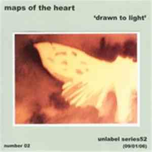 Maps Of The Heart - Drawn To Light mp3 flac
